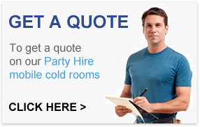 Get a quote. To get a quote on our Party Hire mobile cold rooms